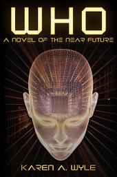Who: a novel of the near future