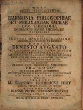 Diss. sol. de harmonia philosophiae et philologiae sacrae cum theologia in oratore sacro amoena et necessaria