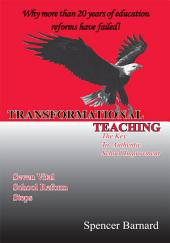 TRANSFORMATIONAL TEACHING: The Key <br>to Authentic <br>School Improvement