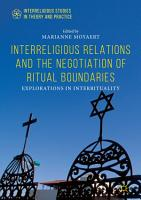 Interreligious Relations and the Negotiation of Ritual Boundaries PDF