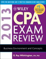 Wiley CPA Exam Review 2013  Business Environment and Concepts PDF