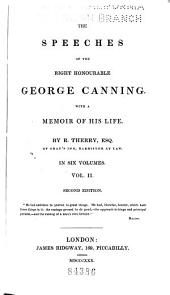 The Speeches of the Right Honourable George Canning: With a Memoir of His Life, Volume 2