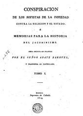 Conspiración de los sofistas de la impiedad contra la religión y el estado, ó, Memorias para la historia del jacobinismo, 1