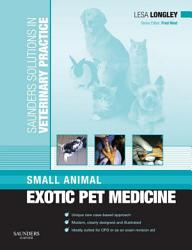 Saunders Solutions In Veterinary Practice Small Animal Exotic Pet Medicine E Book Book PDF