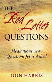 The Red Letter Questions: Meditations on the Questions Jesus Asked