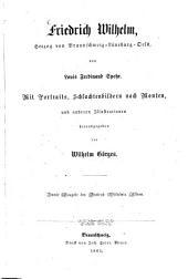 Friedrich Wilhelm, Herzog von Braunschweig-Lüneburg-Oels: Mit Portraits, Schlachtenbildern nach Monten, und anderen Illustrationen