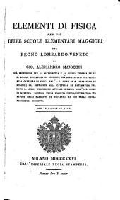 Elementi di Fisica: per uso delle scuole elementari maggiori del regno Lombardo Veneto, Volume 1