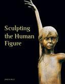 Sculpting the Human Figure PDF