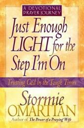 Just Enough Light for the Step I'm On--A Devotional Prayer Journey