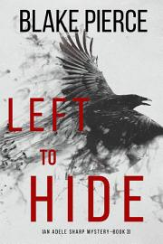 Left To Hide  An Adele Sharp Mystery   Book Three
