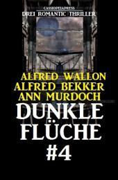 Dunkle Flüche #4: Drei Romantic Thriller: Cassiopeiapress Spannung