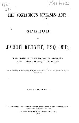 The Contagious Diseases Acts: Speech ... Delivered in the House of Commons ... July 20, 1870, Etc