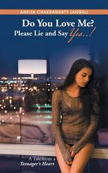 Do You Love Me Please Lie And Say Yes  Book PDF