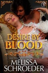Desire by Blood: A Vampire Alliance Novel