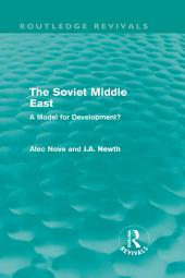 The Soviet Middle East (Routledge Revivals): A Model for Development?