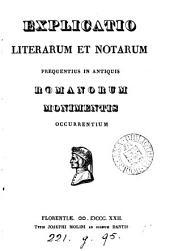 Explicatio literarum et notarum frequentius in antiquis Romanorum monimentis occurrentium [extr. from R. Ainsworth's Lat.-Engl. dictionary.].