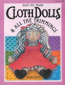 Easy to make Cloth Dolls   All the Trimmings