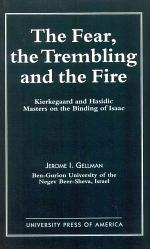 The Fear, the Trembling, and the Fire