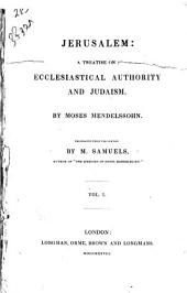 Jerusalem; a Treatise on Ecclesiastical Authority and Judaism: Volume 1