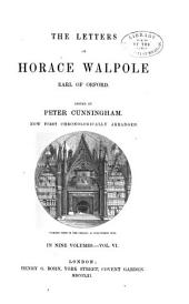 The Letters of Horace Walpole: Earl of Orford, Volume 6