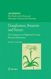 Draughtsmen, Botanists and Nature:: The Construction of Eighteenth-Century Botanical Illustrations