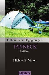 Unheimliche Begegnungen - Tanneck