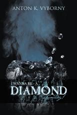 I Wanna Be - a Diamond . . . Someday!