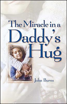 Miracle in a Daddy s Hug GIFT