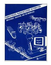 Computerized manufacturing automation : employment, education, and the workplace.