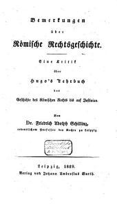 Bemerkungen über römische Rechtsgeschichte: eine Kritik über Hugo's Lehrbuch der Geschichte des römischen Rechts bis auf Justinian