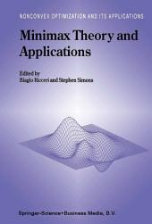 Minimax Theory and Applications