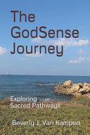 The Godsense Journey  Exploring Sacred Pathways PDF