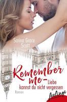 Remember Me   Liebe kannst du nicht vergessen PDF