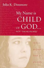 My Name Is Child of God: A First-Person Look at Poverty