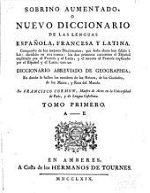 Sobrino aumentado, o Nuevo diccionario de las lenguas española: francesa y latina ... Con un diccionario abreviado de geographia ...