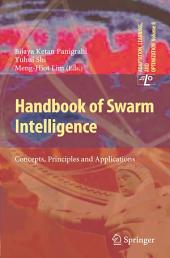 Handbook of Swarm Intelligence: Concepts, Principles and Applications