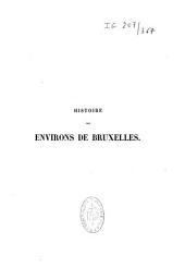 Histoire des environs de Bruxelles....: description historique des localités qui formaient autrefois l'ammannie de cette ville