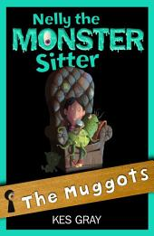 Nelly The Monster Sitter: 08: The Muggots