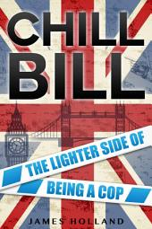 Chill Bill: The Lighter Side of Being a Cop