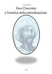 Don Chisciotte e l'estetica della subordinazione