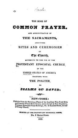 The Book of Common Prayer  Together with the Psalter  Or Psalms of David PDF