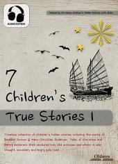 7 Children's True Stories 1 - AUDIO EDITION