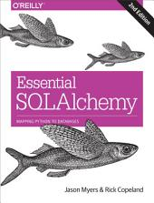 Essential SQLAlchemy: Mapping Python to Databases, Edition 2