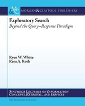 Exploratory Search: Beyond the Query-Response Paradigm
