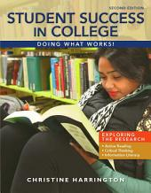 Student Success in College: Doing What Works!: Edition 2