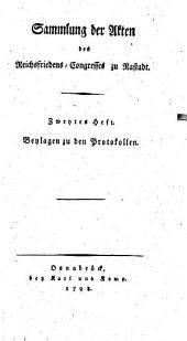 Sammlung der Akten des Reichsfriedens-Congresses zu Rastadt: Beylagen zu den Protokollen, Band 2