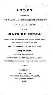 Index containing the names and geographical positions of all places in the maps of India, etc