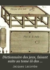 Dictionnaire des jeux, faisant suite au tome iii des Mathématiques [by J. Lacombe].