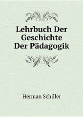 Lehrbuch Der Geschichte Der P?dagogik