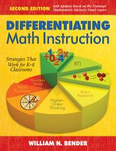 Differentiating Math Instruction, K-8: Common Core Mathematics in the 21st Century Classroom, Edition 3
